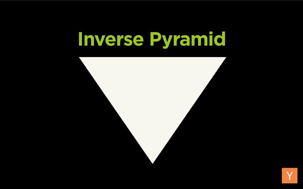 Inverse Pyramid