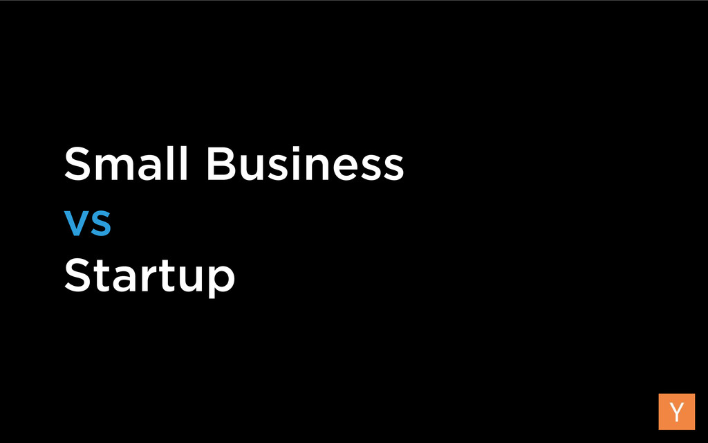 Small Business vs Startup