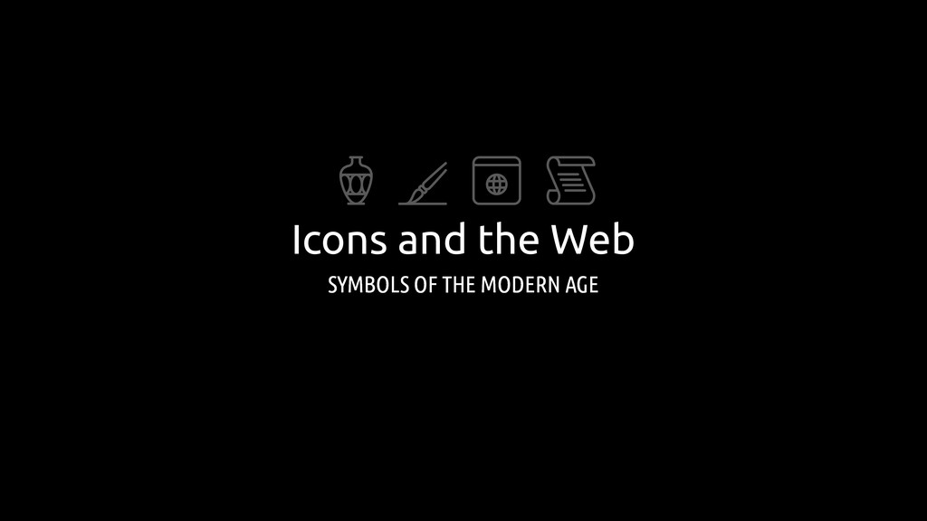 Icons and the Web SYMBOLS OF THE MODERN AGE