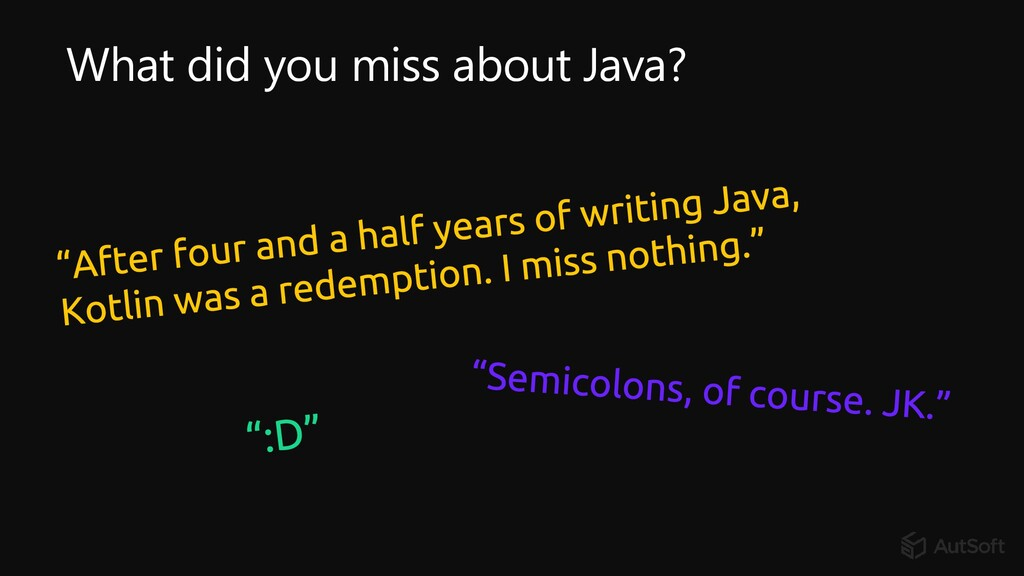 What did you miss about Java?