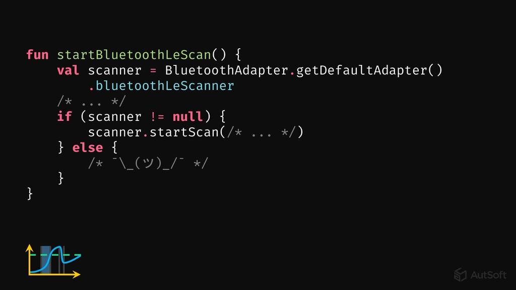 if (scanner != null) { } else { /* ¯\_(ツ)_/¯ */...