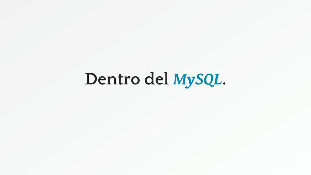 Dentro del MySQL.