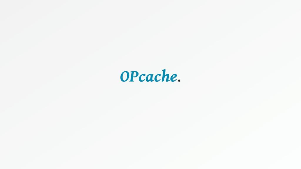 OPcache.