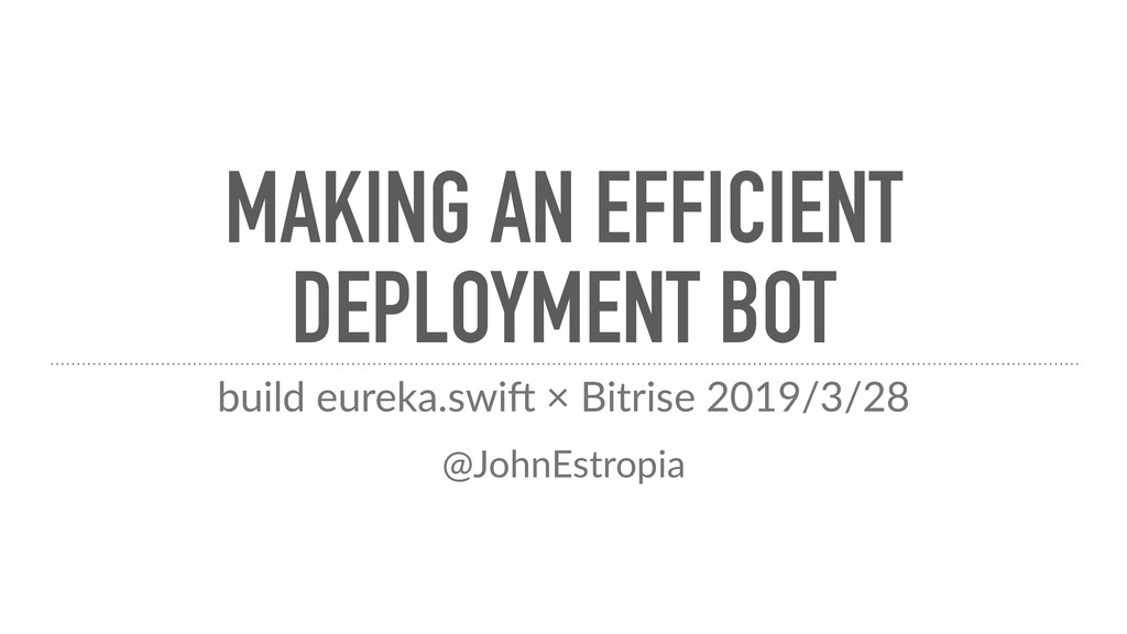 MAKING AN EFFICIENT DEPLOYMENT BOT build eureka...