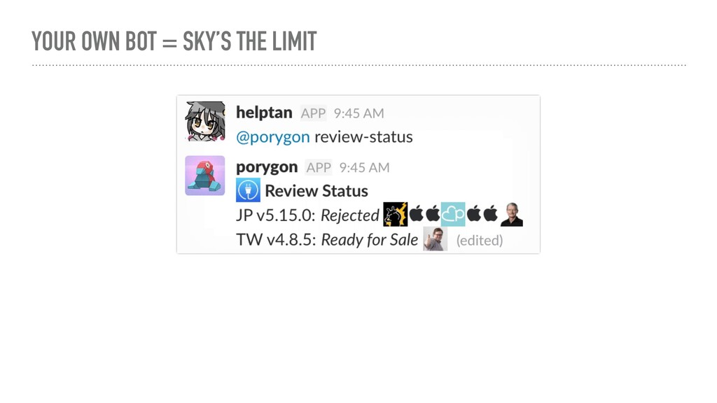 YOUR OWN BOT = SKY'S THE LIMIT