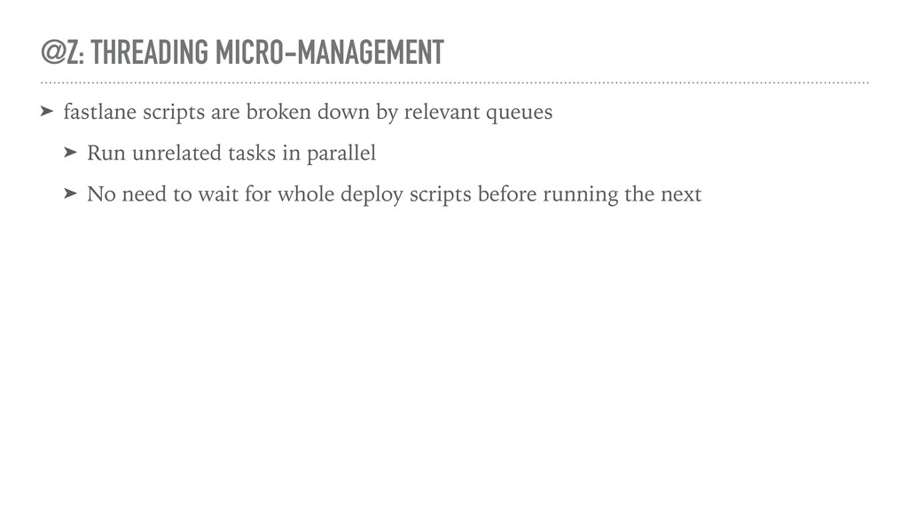 @Z: THREADING MICRO-MANAGEMENT ➤ fastlane scrip...
