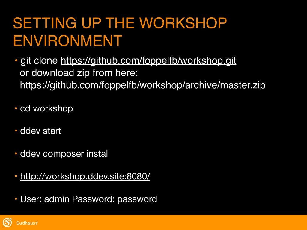 SETTING UP THE WORKSHOP ENVIRONMENT • git clone...