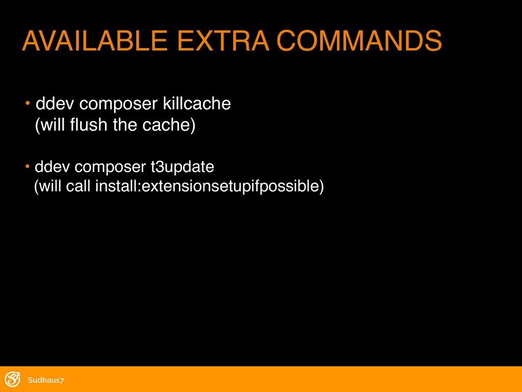 Sudhaus7 AVAILABLE EXTRA COMMANDS • ddev compos...