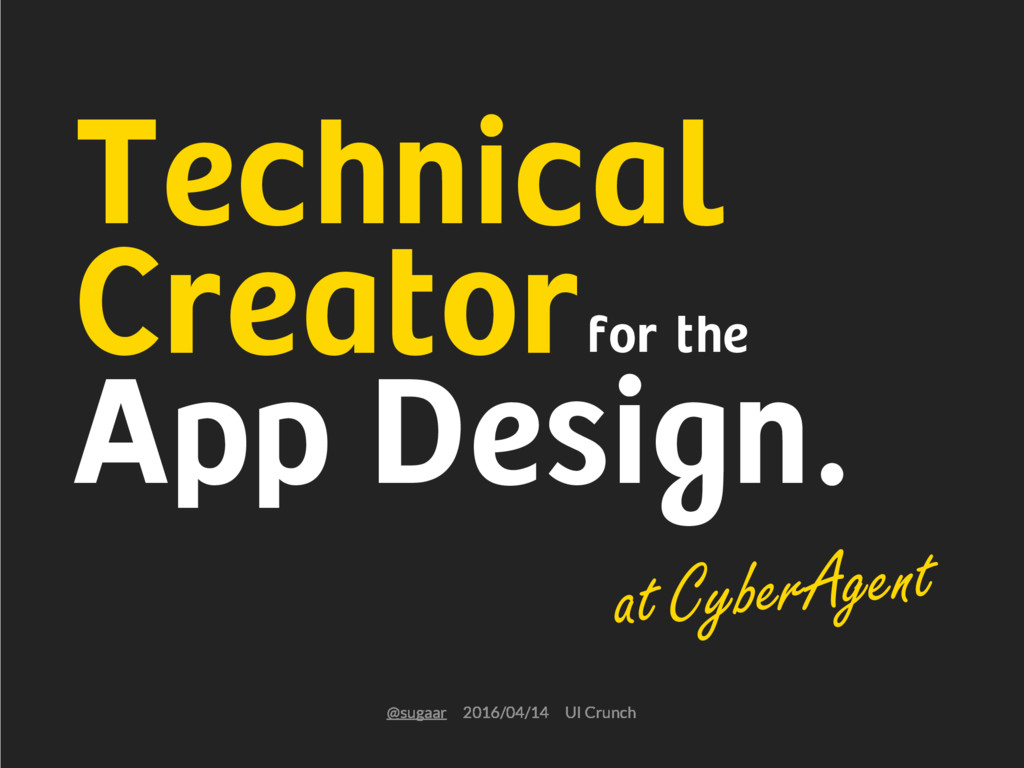 @sugaarɹ2016/04/14ɹUI Crunch Technical Creator ...