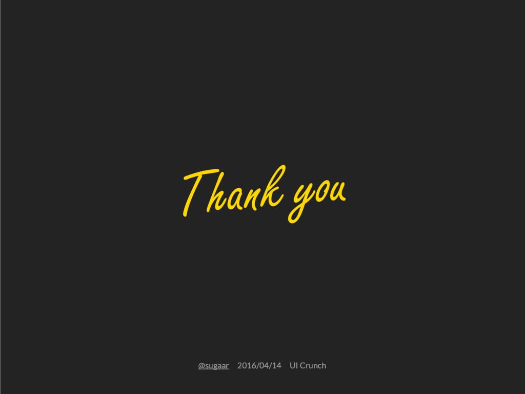 @sugaarɹ2016/04/14ɹUI Crunch Thank you