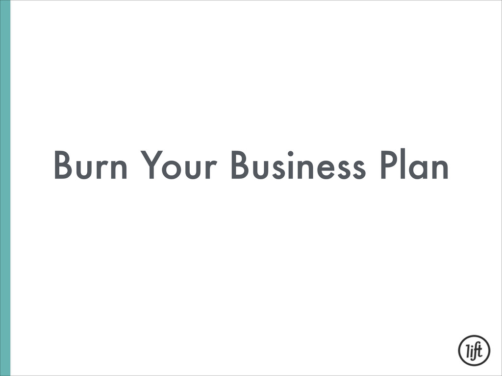 Burn Your Business Plan