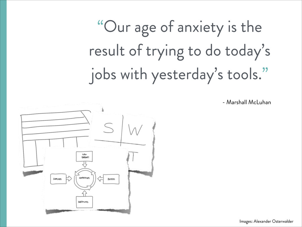 """Images: Alexander Osterwalder """"Our age of anxie..."""