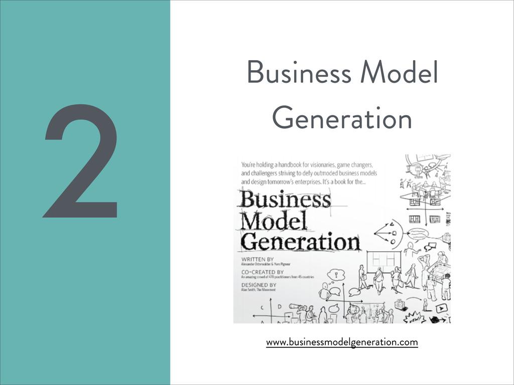 Business Model Generation 2 www.businessmodelge...