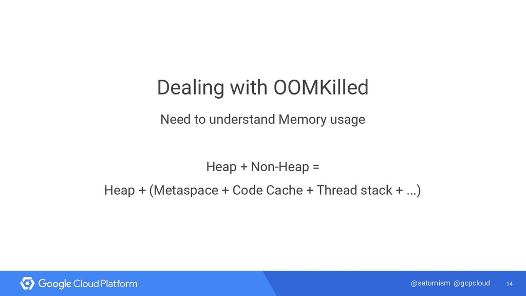 14 @saturnism @gcpcloud Dealing with OOMKilled ...