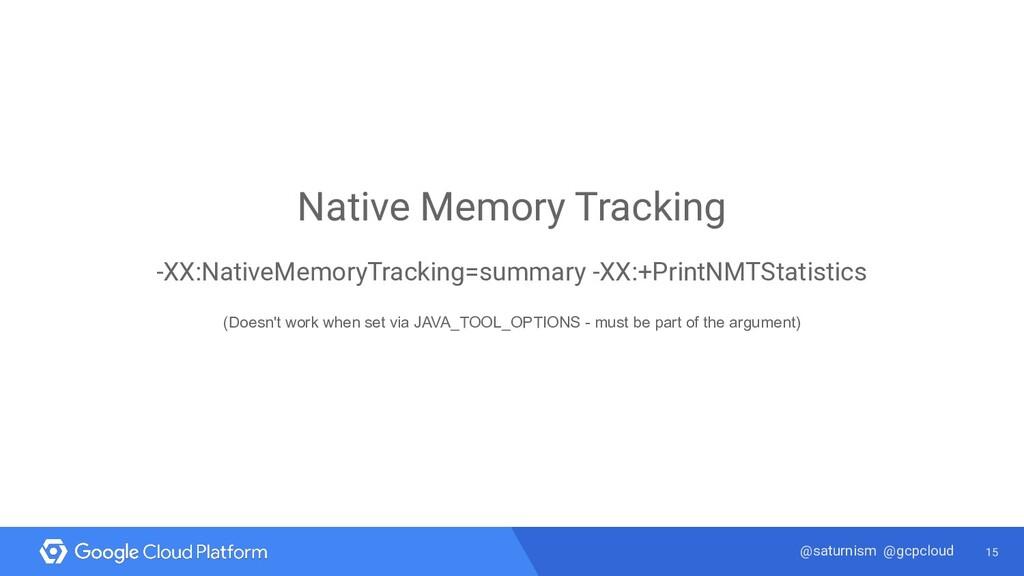 15 @saturnism @gcpcloud Native Memory Tracking ...