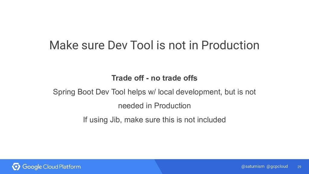 29 @saturnism @gcpcloud Make sure Dev Tool is n...