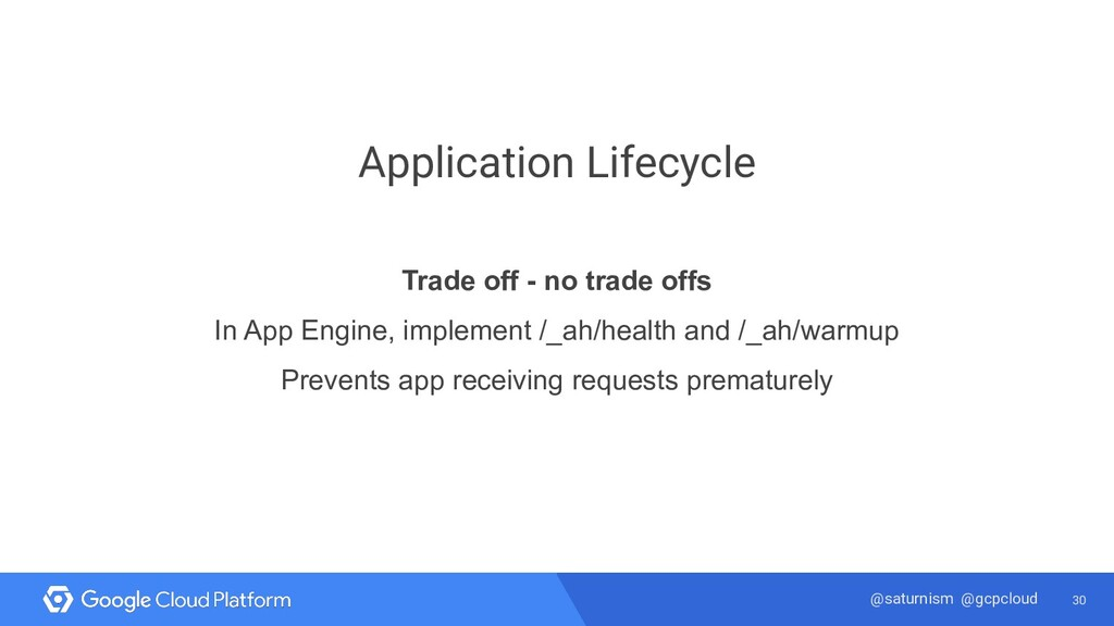 30 @saturnism @gcpcloud Application Lifecycle T...