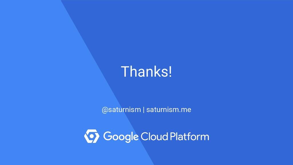 Thanks! @saturnism | saturnism.me