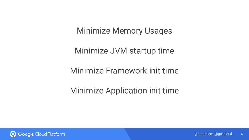 6 @saturnism @gcpcloud Minimize Memory Usages M...