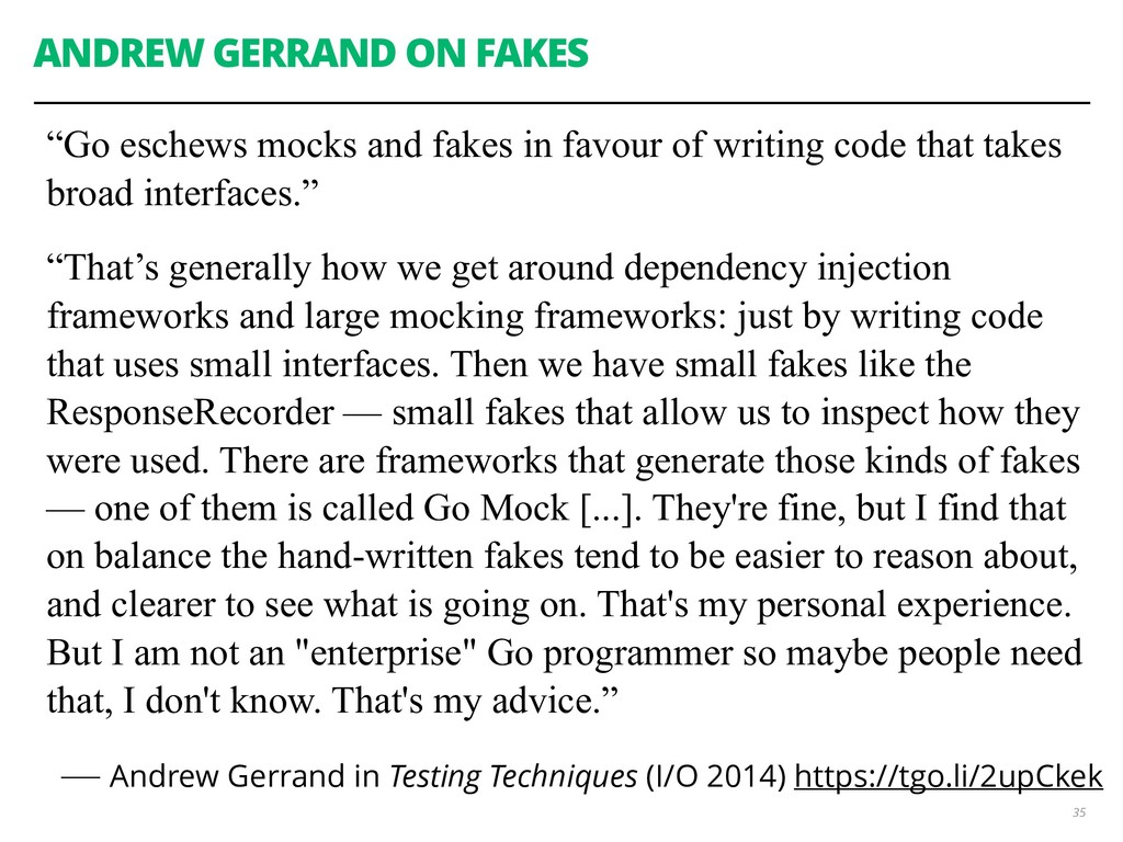 "ANDREW GERRAND ON FAKES ""Go eschews mocks and f..."