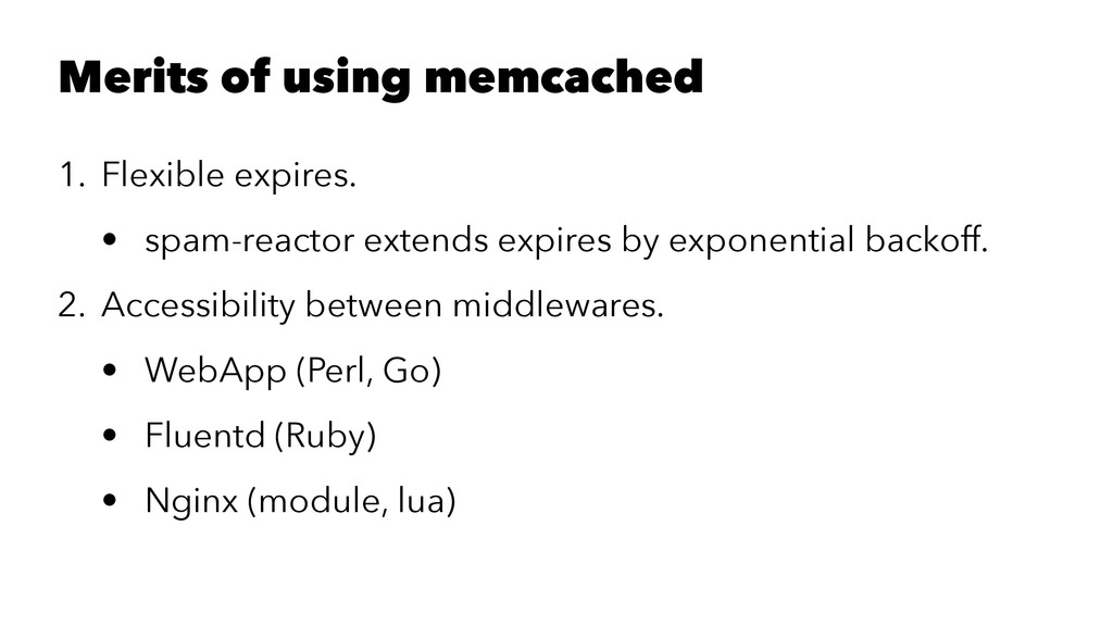 Merits of using memcached 1. Flexible expires. ...