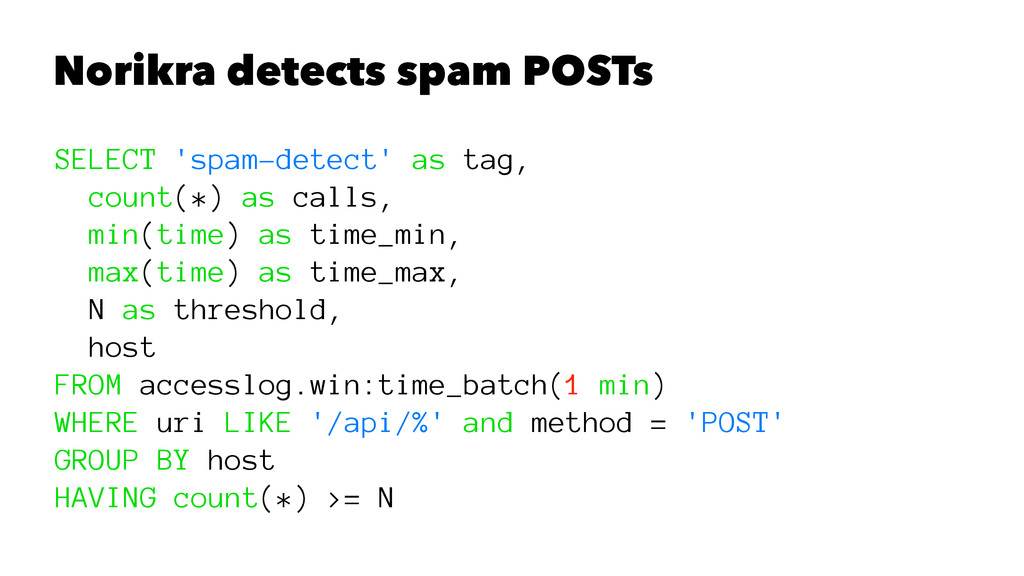 Norikra detects spam POSTs SELECT 'spam-detect'...
