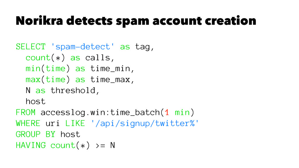 Norikra detects spam account creation SELECT 's...