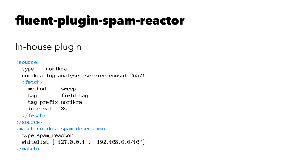 fluent-plugin-spam-reactor In-house plugin <sou...