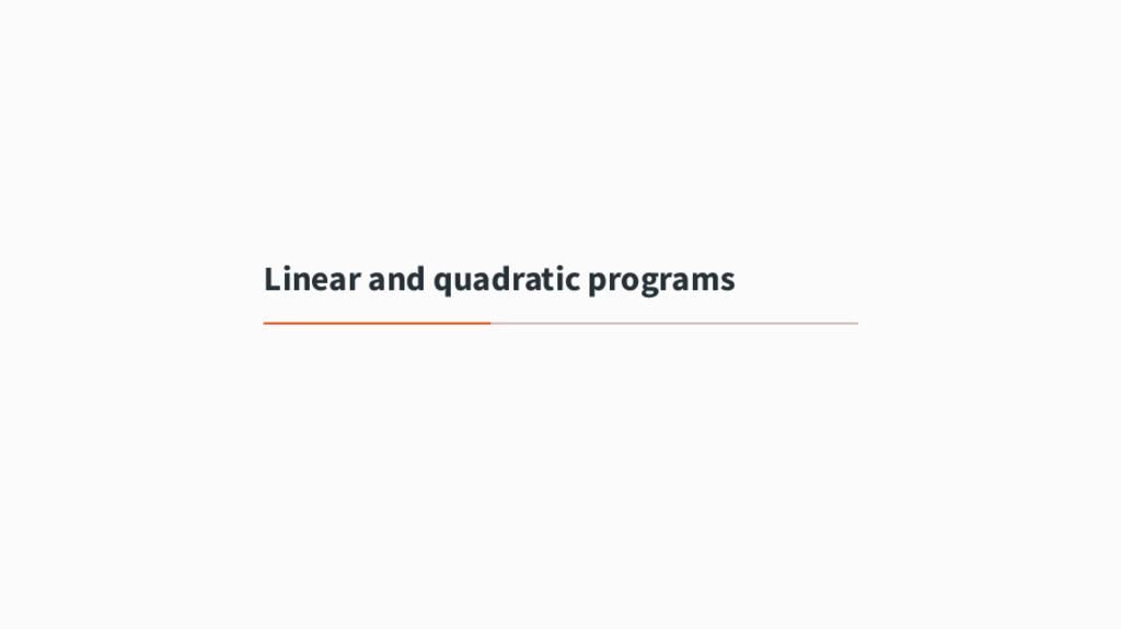 Linear and quadratic programs