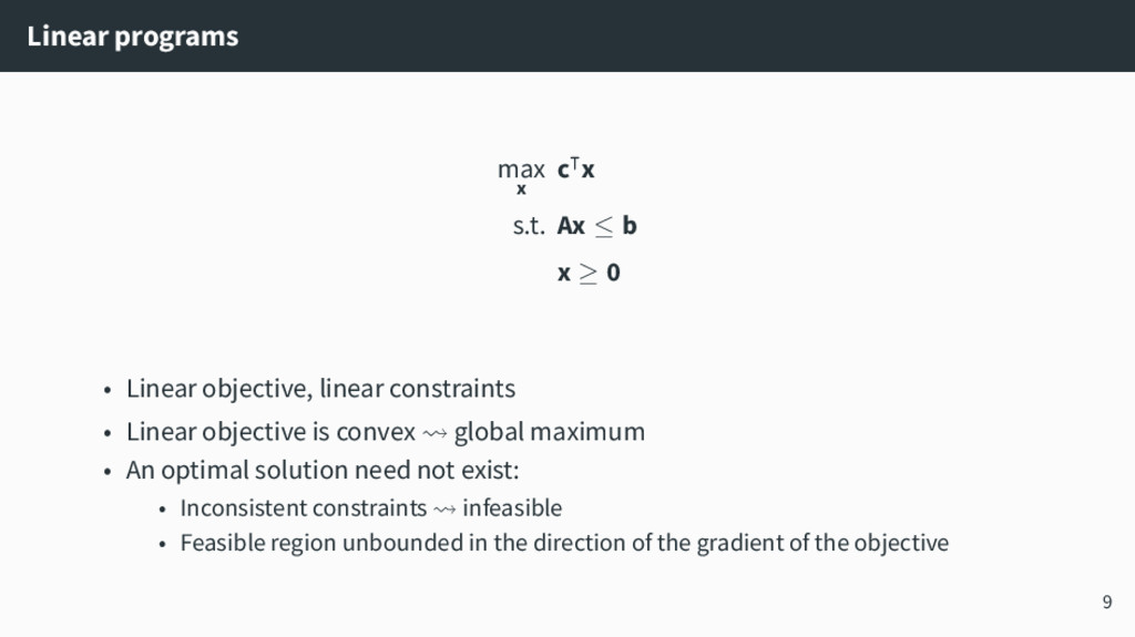 Linear programs max x c⊺x s.t. Ax ≤ b x ≥ 0 • L...