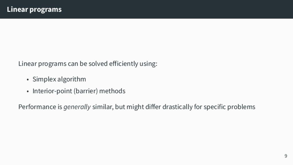 Linear programs Linear programs can be solved e...