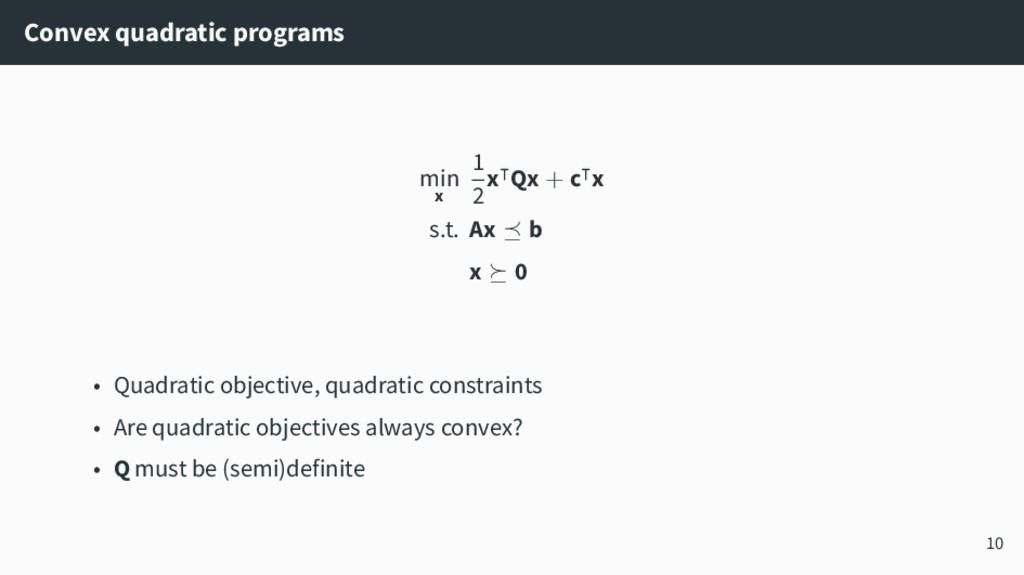 Convex quadratic programs min x 1 2 x⊺Qx + c⊺x ...