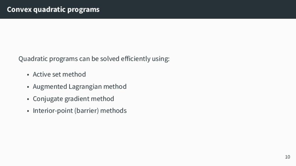 Convex quadratic programs Quadratic programs ca...