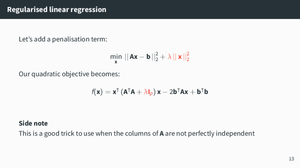 Regularised linear regression Let's add a penal...