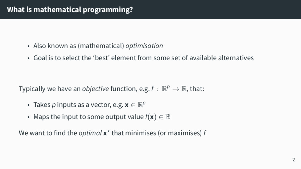 What is mathematical programming? • Also known ...