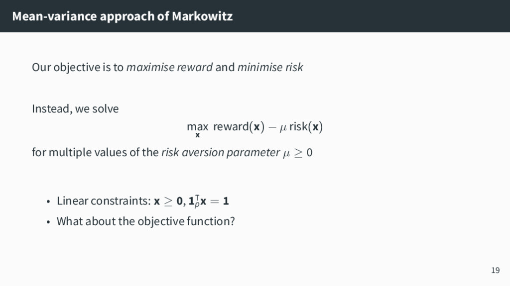 Mean-variance approach of Markowitz Our objecti...