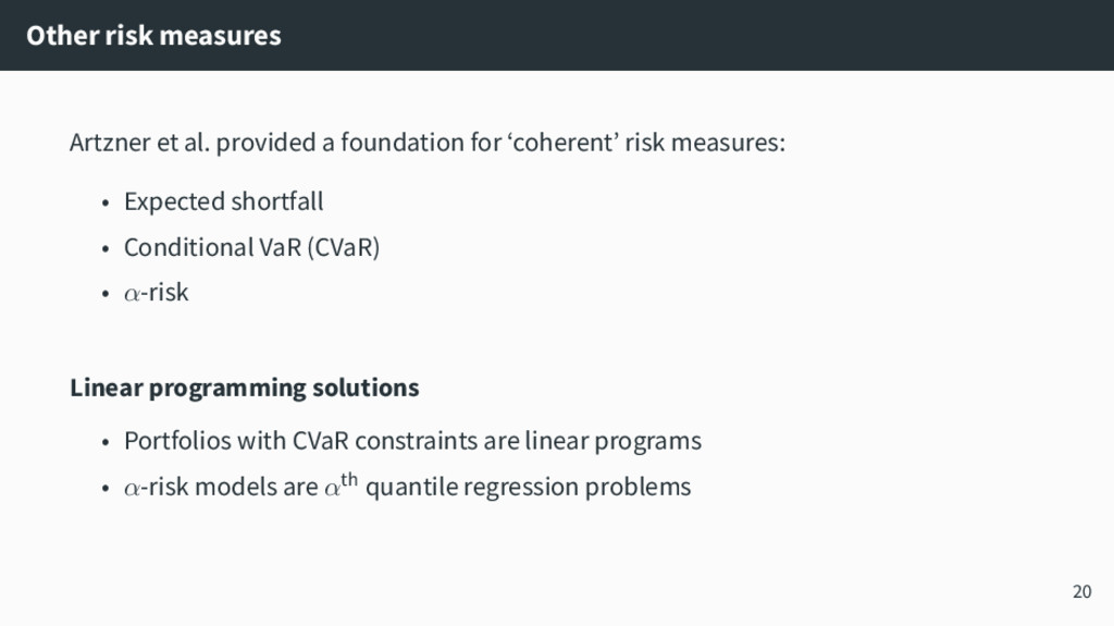 Other risk measures Artzner et al. provided a f...