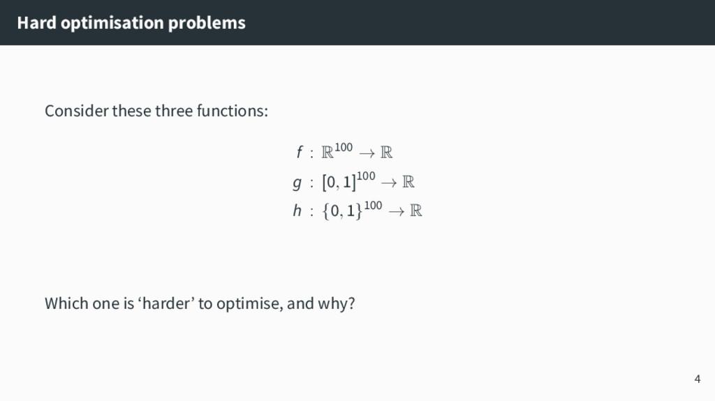 Hard optimisation problems Consider these three...