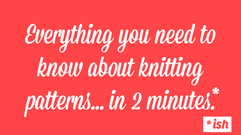 Everything you need to know about knitting patt...