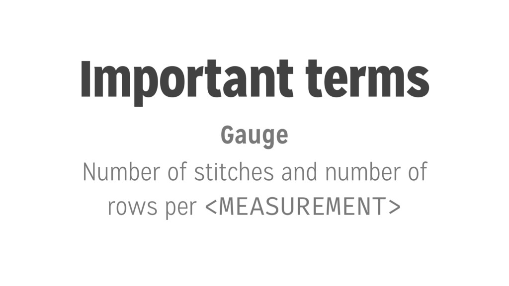 Important terms Gauge Number of stitches and nu...