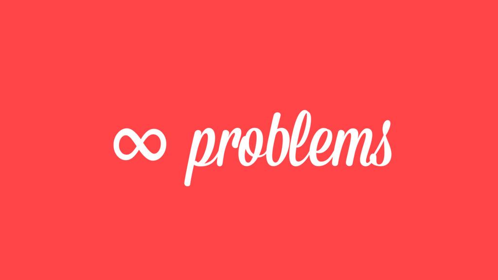 ∞ problems
