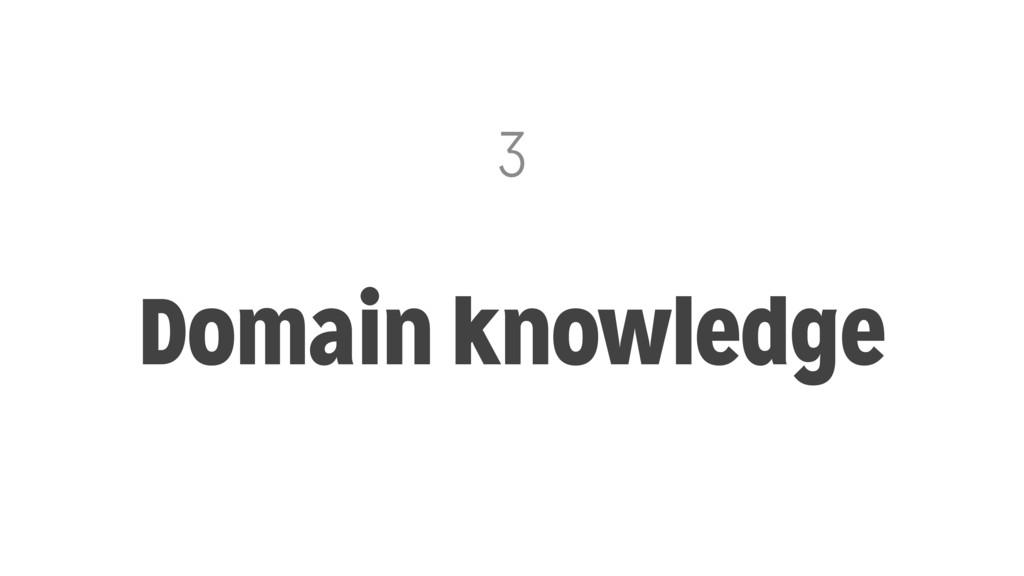 3 Domain knowledge