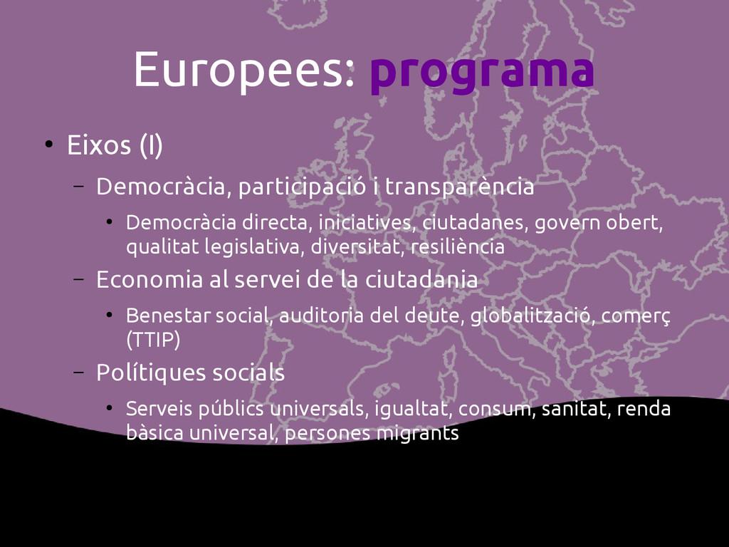 Europees: programa ● Eixos (I) – Democràcia, pa...