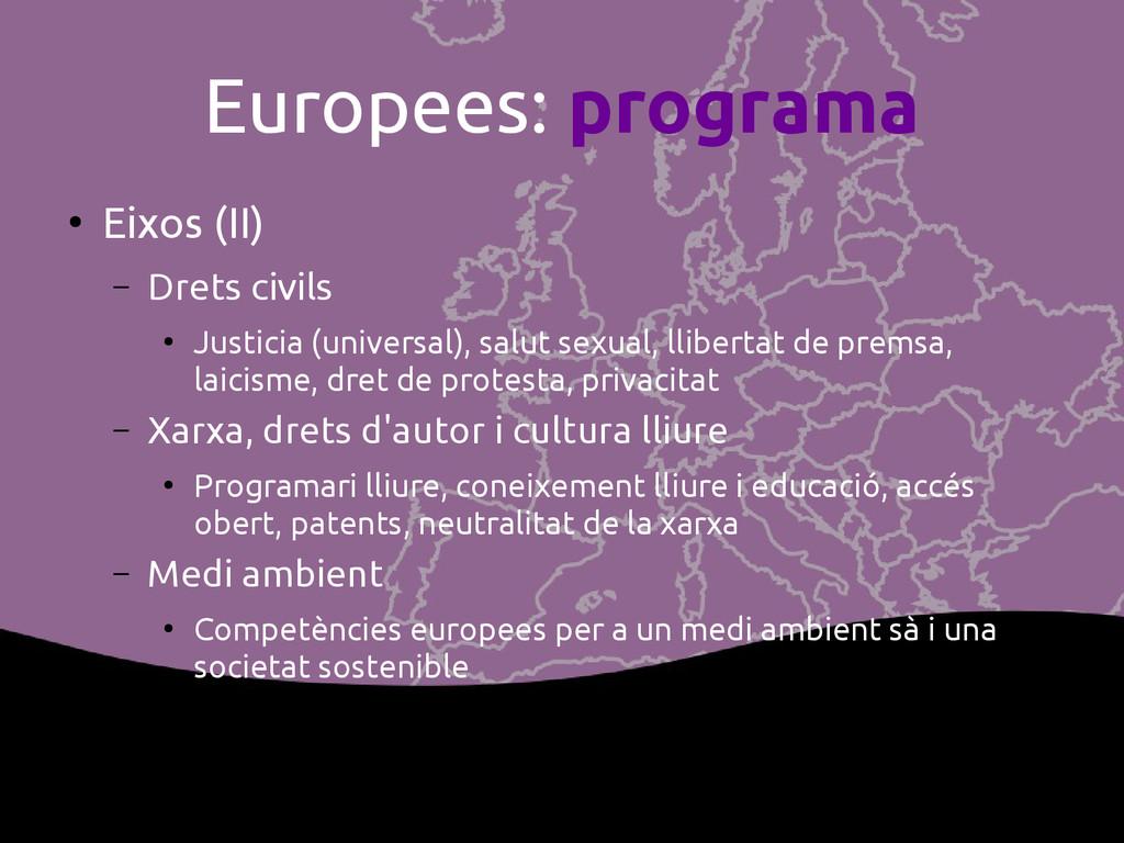 Europees: programa ● Eixos (II) – Drets civils ...