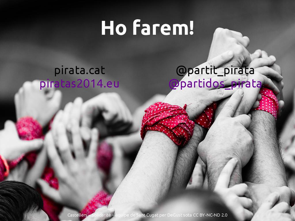 Ho farem! pirata.cat piratas2014.eu @partit_pir...
