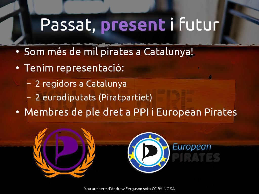 Passat, present i futur ● Som més de mil pirate...