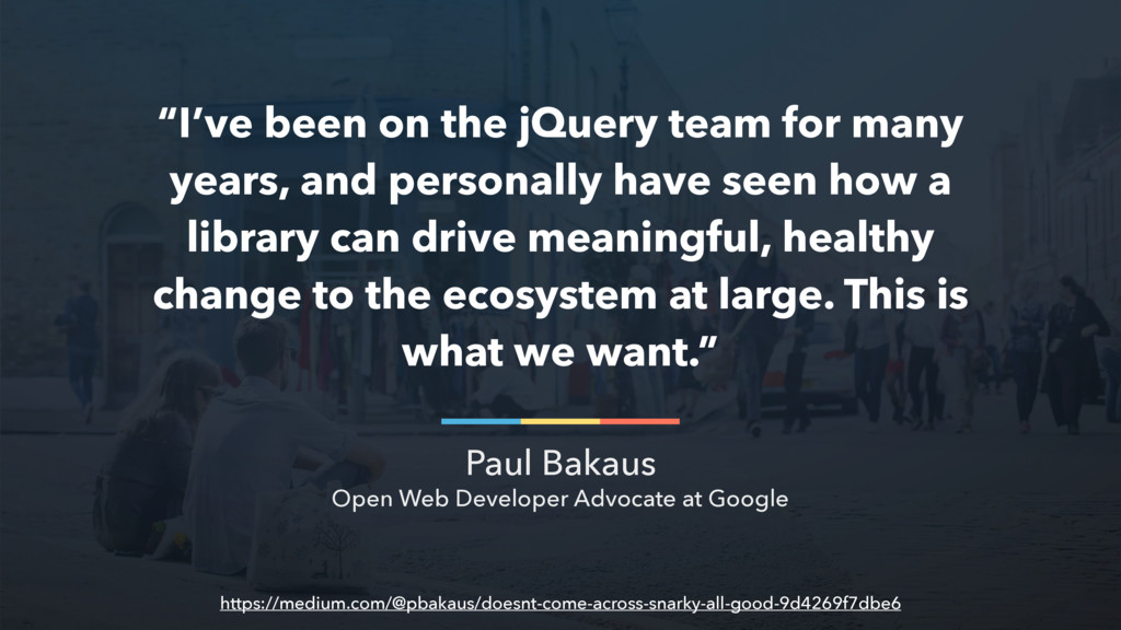 """""""I've been on the jQuery team for many years, a..."""