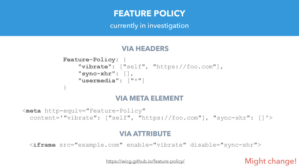 https://wicg.github.io/feature-policy/ Feature-...
