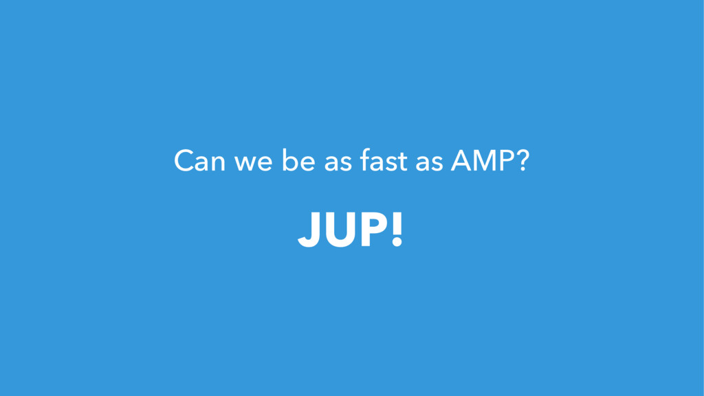 125 Can we be as fast as AMP? JUP!