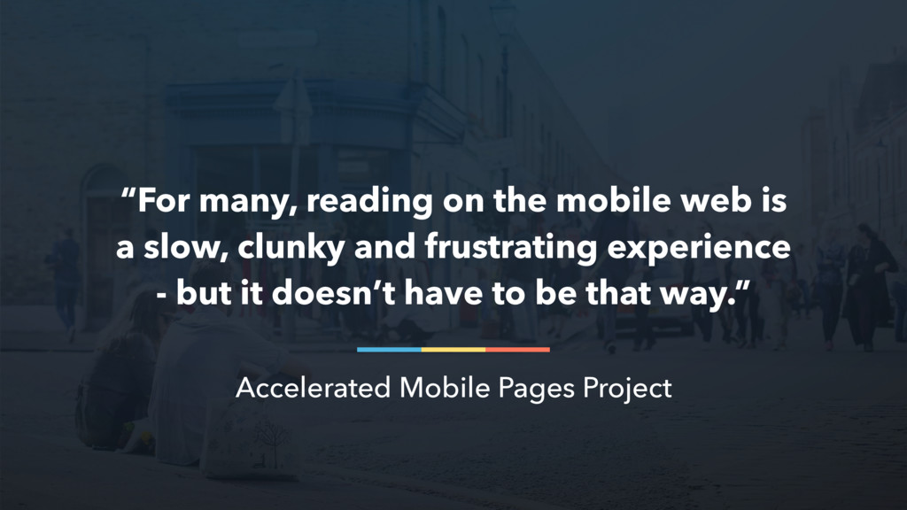 """""""For many, reading on the mobile web is a slow,..."""